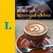 Cover-Bild zu Langenscheidt Italienisch hören und erleben (Audio Download) von Spitznagel, Elke