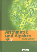 Cover-Bild zu Adelmeyer, Moritz: Arithmetik und Algebra, Mathematik Sekundarstufe I, Band 3, Schülerbuch