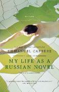 Cover-Bild zu Carrere, Emmanuel: My Life as a Russian Novel