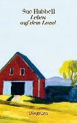 Cover-Bild zu Hubbell, Sue: Leben auf dem Land