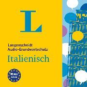 Cover-Bild zu Langenscheidt Audio-Grundwortschatz Italienisch (Audio Download) von Langenscheidt-Redaktion