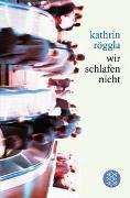 Cover-Bild zu Röggla, Kathrin: Wir schlafen nicht
