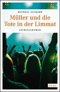 Cover-Bild zu Zehnder, Raphael: Müller und die Tote in der Limmat