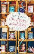 Cover-Bild zu Sosnitza, Ulrike: Die Glücksschneiderin