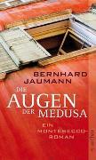 Cover-Bild zu Jaumann, Bernhard: Die Augen der Medusa