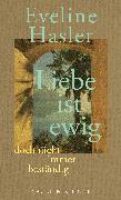 Cover-Bild zu Hasler, Eveline: »Liebe ist ewig, doch nicht immer beständig« (eBook)