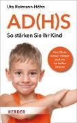 Cover-Bild zu Reimann-Höhn, Uta: AD(H)S - So stärken Sie Ihr Kind