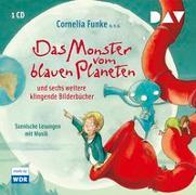 Cover-Bild zu Funke, Cornelia: Das Monster vom blauen Planeten und sechs weitere klingende Bilderbücher