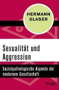 Cover-Bild zu Glaser, Hermann: Sexualität und Aggression