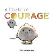 Cover-Bild zu Alexander, Claire: A Little Bit of Courage (eBook)