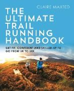 Cover-Bild zu Maxted, Claire: The Ultimate Trail Running Handbook