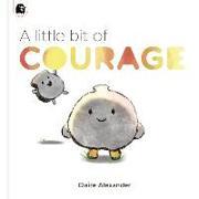 Cover-Bild zu Alexander, Claire: A Little Bit of Courage