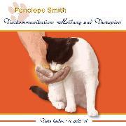 Cover-Bild zu Tierkommunikation: Heilung und Therapien (Audio Download) von Smith, Penelope
