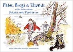 Cover-Bild zu Brand, Eveline: Fäbu, Regi und Thundi auf der Suche nach dem Schatz am Thunersee