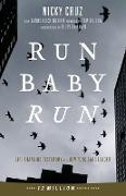 Cover-Bild zu Cruz, Nicky: Run Baby Run-New Edition