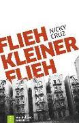 Cover-Bild zu Cruz, Nicky: Flieh, Kleiner, flieh