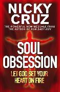 Cover-Bild zu Cruz, Nicky: Soul Obsession: Let God Set Your Heart on Fire