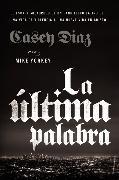 Cover-Bild zu Diaz, Casey: La última palabra