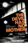 Cover-Bild zu Cruz, Nicky: The Devil Has No Mother