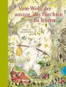 Cover-Bild zu Meschenmoser, Sebastian: Vom Wolf, der auszog, das Fürchten zu lehren