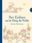 Cover-Bild zu Meschenmoser, Sebastian: Herr Eichhorn und der König des Waldes