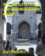 Cover-Bild zu eBook Was Sie schon immer über Marokko wissen wollten