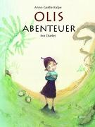 Cover-Bild zu BALPE, ANNE-GAELLE: Olis Abenteuer