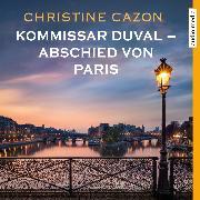 Cover-Bild zu Cazon, Christine: Kommissar Duval - Abschied von Paris (Audio Download)