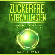 Cover-Bild zu eBook Zuckerfrei Intervallfasten