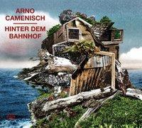 Cover-Bild zu Camenisch, Arno: Hinter dem Bahnhof