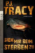Cover-Bild zu Tracy, P.J.: Sieh mir beim Sterben zu