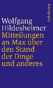 Cover-Bild zu Hildesheimer, Wolfgang: Mitteilungen an Max über den Stand der Dinge und anderes