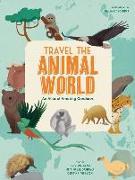 Cover-Bild zu Banfi, Cristina (Ausw.): Travel the Animal World: An Atlas of Amazing Creatures