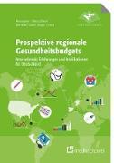 Cover-Bild zu Prospektive regionale Gesundheitsbudgets (eBook) von Benstetter, Franz