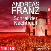Cover-Bild zu Schrei der Nachtigall (Gekürzt) (Audio Download) von Franz, Andreas