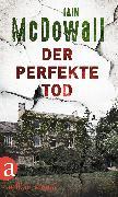 Cover-Bild zu McDowall, Iain: Der perfekte Tod (eBook)