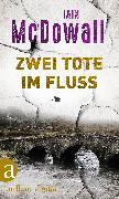 Cover-Bild zu McDowall, Iain: Zwei Tote im Fluss (eBook)