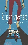 Cover-Bild zu Lawrence, Iain: Der Riesentöter (eBook)