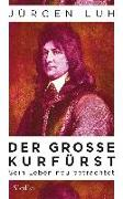 Cover-Bild zu Der Große Kurfürst von Luh, Jürgen