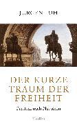 Cover-Bild zu Der kurze Traum der Freiheit (eBook) von Luh, Jürgen