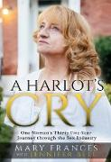 Cover-Bild zu Frances, Mary: A Harlot's Cry: One Woman's Thirty-Five-Year Journey through the Sex Industry (eBook)