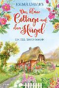 Cover-Bild zu Das kleine Cottage auf dem Hügel von Davies, Emma