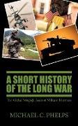 Cover-Bild zu Phelps, Michael: A Short History of the Long War