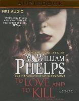 Cover-Bild zu Phelps, M. William: To Love and to Kill