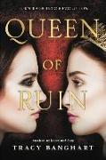Cover-Bild zu Queen of Ruin von Banghart, Tracy