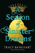 Cover-Bild zu A Season of Sinister Dreams (eBook) von Banghart, Tracy