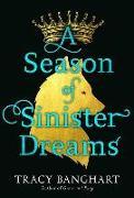 Cover-Bild zu A Season of Sinister Dreams von Banghart, Tracy