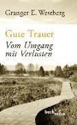 Cover-Bild zu Gute Trauer von Westberg, Granger E.