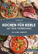 Cover-Bild zu Kochen für Kerle mit dem Thermomix® (eBook) von Till, Charly