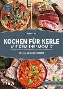 Cover-Bild zu Kochen für Kerle mit dem Thermomix® von Till, Charly
